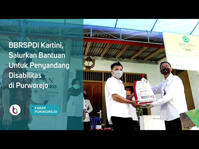 BBRSPDI Kartini, Salurkan Bantuan Untuk Penyandang Disabilitas di Purworejo