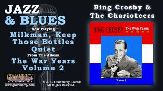 Bing Crosby & The Charioteers - Milkman, Keep Those Bottles Quiet