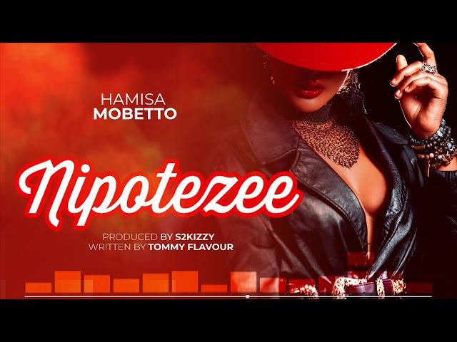 Hamisa Mobetto - Nipotezee (Official Audio)