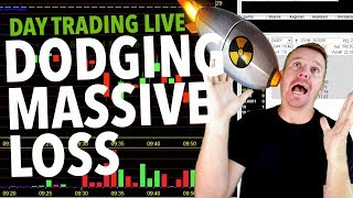DAY TRADING LIVE! DODGING A MASSIVE LOSS! BAD!