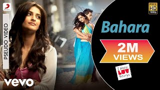 Bahara Official Audio Song I Hate Luv Storys Shreya Ghoshal Vishal Shekhar Kumaar