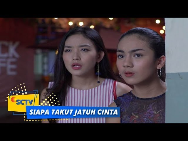 Highlight Siapa Takut Jatuh Cinta - Episode 387