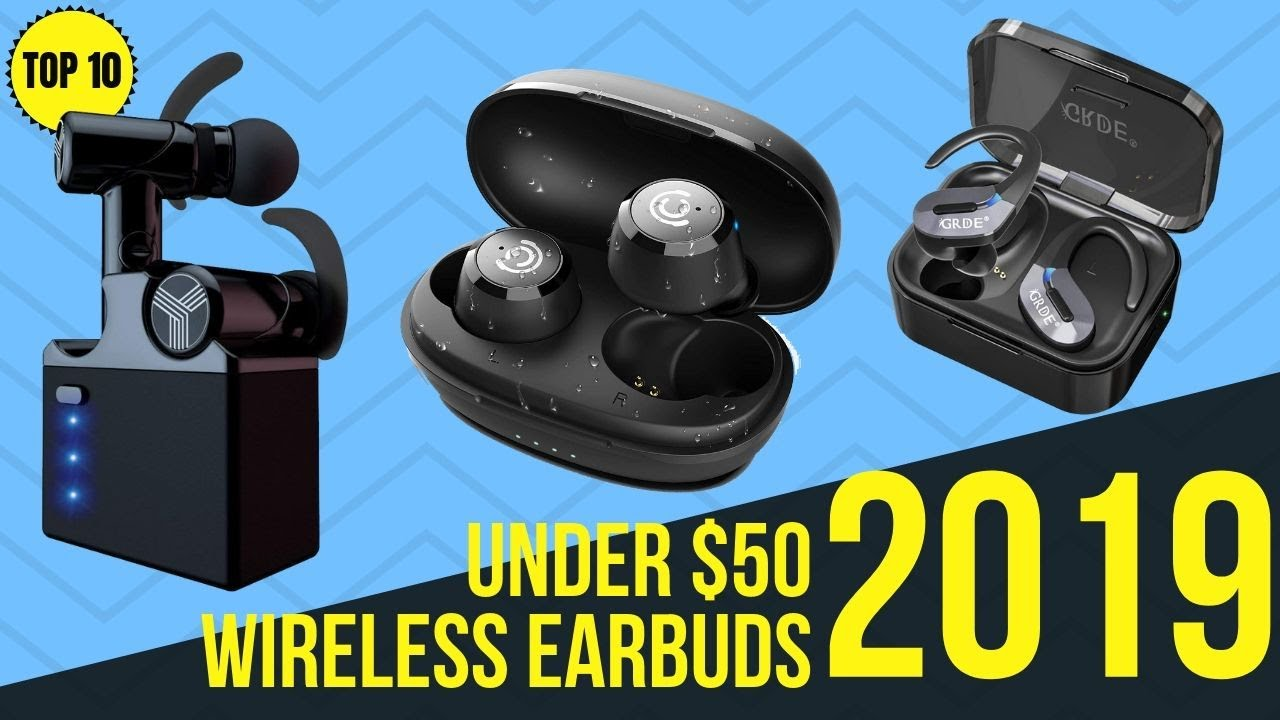 Best Bluetooth Earbuds Under 50 2020 Top 10: Best Wireless Earbuds Under $ 50 of 2019 / Cheap and Good