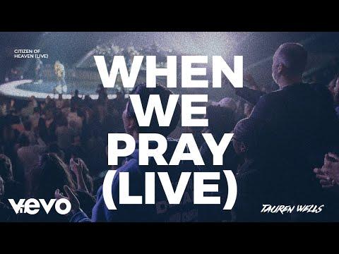 Tauren Wells - When We Pray (Live)