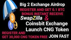 2 Big Exchange Airdrop|SwapZilla Join &Get 0.1BTC Bonus nstant|Coinsbit Launch CNG Token(Manipuri)