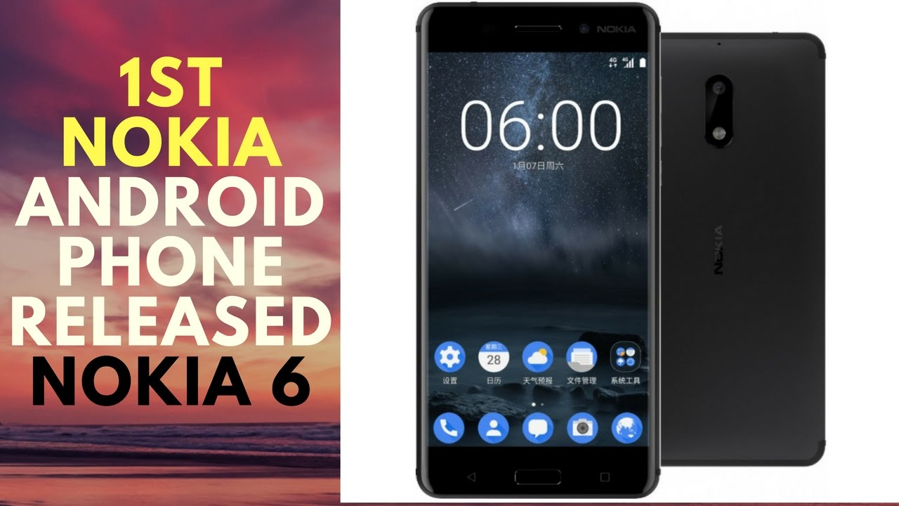 new nokia android phone 2017. nokia 6 - 1st android phone of 2017 released smartphone youtube new w