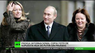 Prensa internacional copia foto de supuesta hija de Putin sin pruebas
