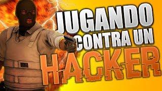 JUGANDO CONTRA UN HACKER! | CS:GO #10