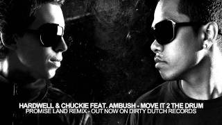Hardwell & Chuckie ft. Ambush - Move It 2 The Drum (Promise Land Remix)