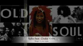 Rufus featuring Chaka Khan - Magic in your eyes