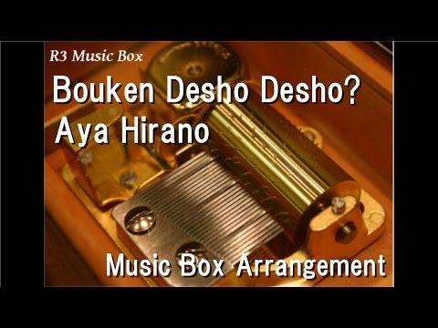 Bouken Desho Desho?/Aya Hirano [Music Box] (Anime