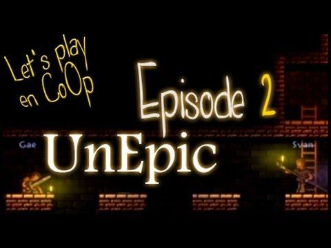 UnEpic - FR CoOp Let's Play - Episode 2 [MoiCoopToi] Ulakk