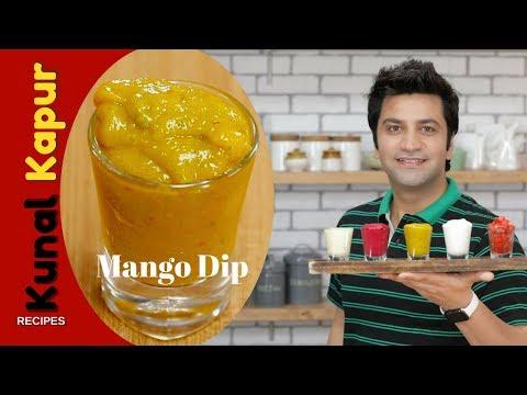 Mango Dip | Kunal Kapur | Indian Dips Recipe