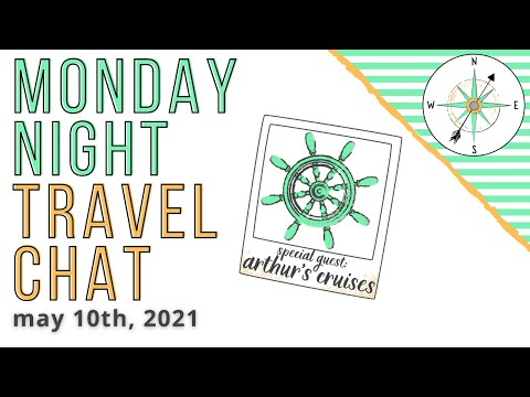Monday Night Travel Chat with Special Guest: Arthur's Cruises!