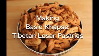 Khapse: How to Make Tibetan Losar Pastries