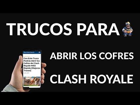¿Cómo Abrir los Cofres de Clash Royale? - Mejores Trucos