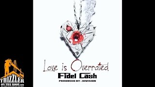 Fidel Cash - Love Is Overrated [Thizzler.com]