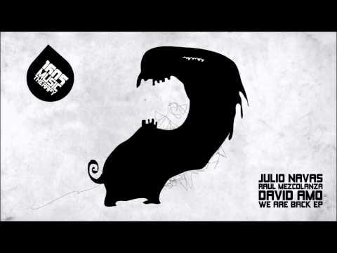 Julio Navas, Raul Mezcolanza, David Amo - We Are Back (Original Mix) [1605-142]