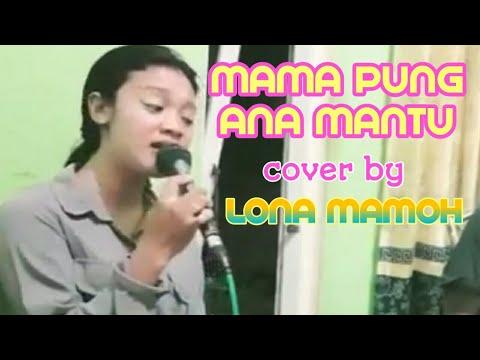Mama Pung Ana Mantu cover by Lona Mamoh