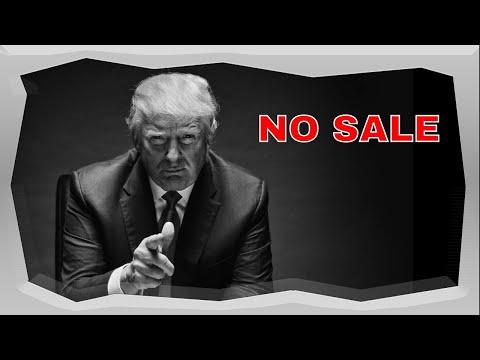 Trump: No Sale