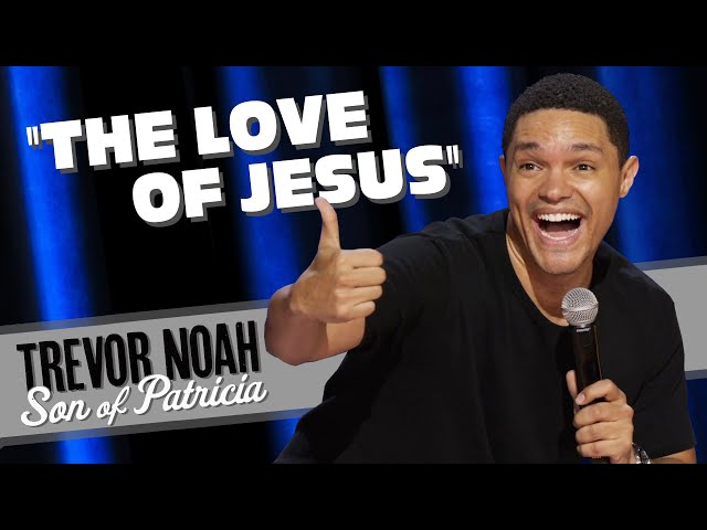 """""""The Love Of Jesus"""" - TREVOR NOAH (from Son Of Patricia on Netflix)"""