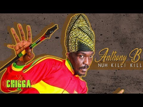 Anthony B - Nuh Killi Killi (Straight Step Riddim) Reggae 2018
