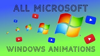 ALL MICROSOFT WINDOWS ANIMATIONS [1985 2018]
