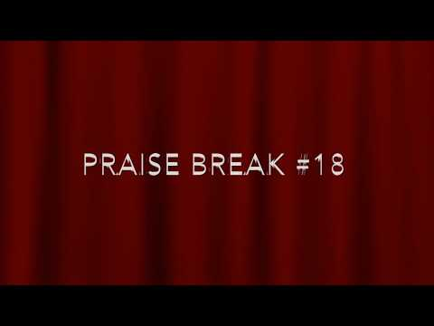 Praise Break #18