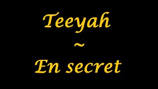 Teeyah | En secret - paroles