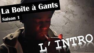 La Boîte à Gants - L'Intro