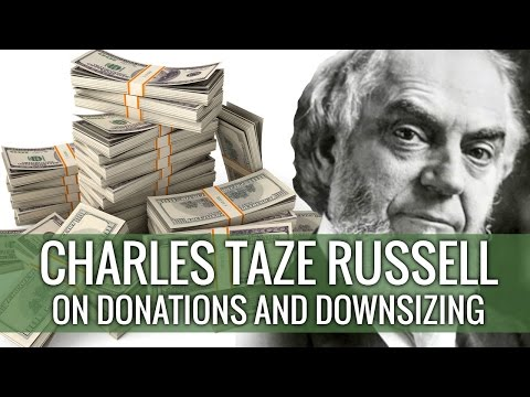 Charles Taze Russell on donations and downsizing - Cedars