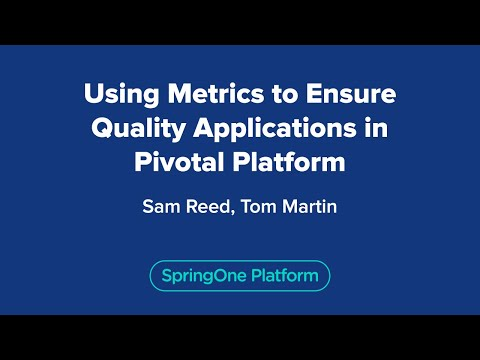 Using Metrics to Ensure Quality Applications in Pivotal Platform