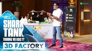 3D FACTORY - In 3D Có Tạo Cuộc Cách Mạng Trong Công Nghệ Sản Xuất? | Shark Tank Việt Nam Mùa 2