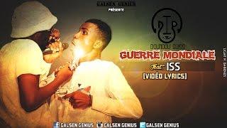 DIP Doundou Guiss - Guerre Mondiale (Feat. ISS) (Vidéo Lyrics)