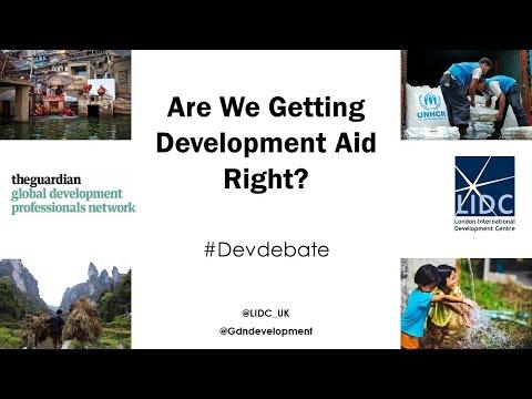 Development Debates: Are We Getting Development Aid Right?