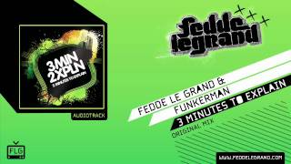 Fedde Le Grand & Funkerman - 3 Minutes To Explain