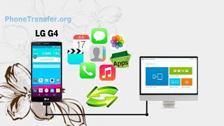 How To Backup All Data From Lg G4 To Computer, Transfer Lg G4 Media/contacts/sms