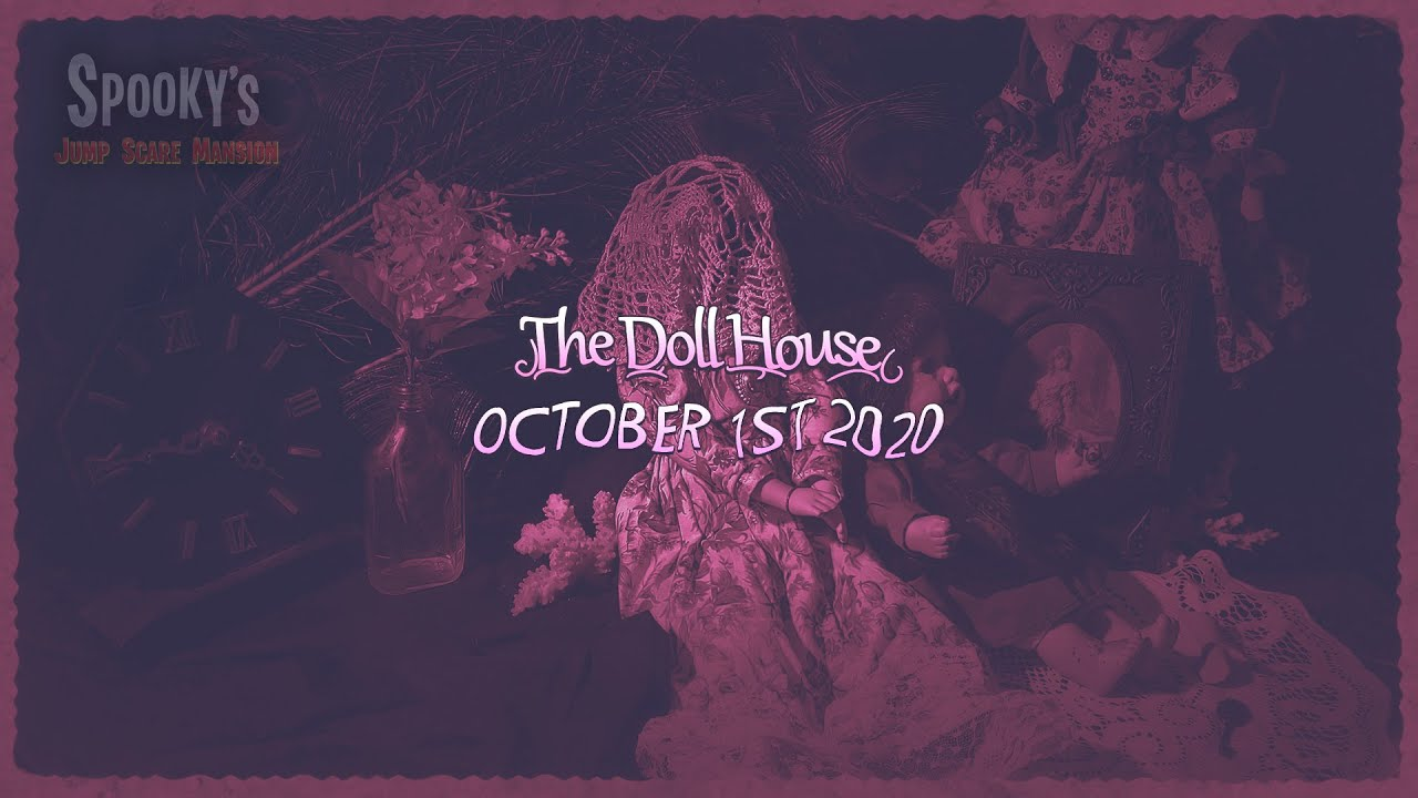 Spooky's Doll House, Oct 1st