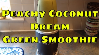 Peachy Coconut Dream Green Smoothie - Nutribullet