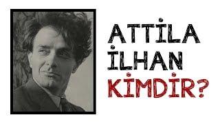 Attila İlhan Kimdir