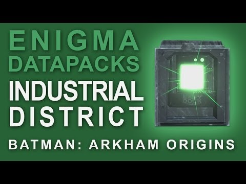 Batman Arkham Origins: Enigma Datapacks Industrial District Locations Guide for Extortion Files 8-10