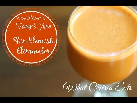 Today's Juice - Skin Blemish Eliminator|  By: What Chelsea Eats