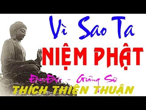 Thich Thiện Thuận 2015 - Vì Sao Ta Niệm Phật (Thuyet Phap Viện Chuyên Tu)