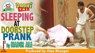 | Sleeping At doorstep | Funny Prank By Nadir Ali In | P4 Pakao |