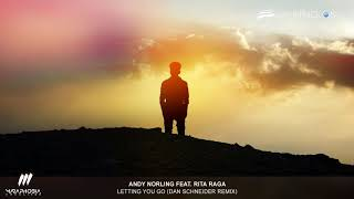 Andy Norling feat. Rita Raga - Letting You Go (Dan Schneider Remix) [As Played on UpOnly 238]
