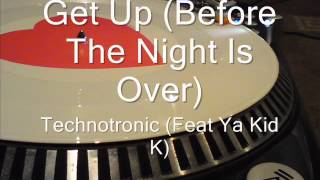 Get Up (Before The Night Is Over)  Technotronic (Feat Ya Kid K)