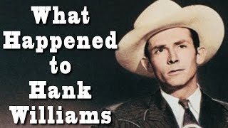 What Happened to HANK WILLIAMS?