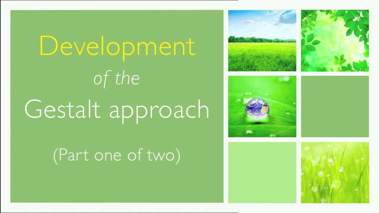 the gestalt approach