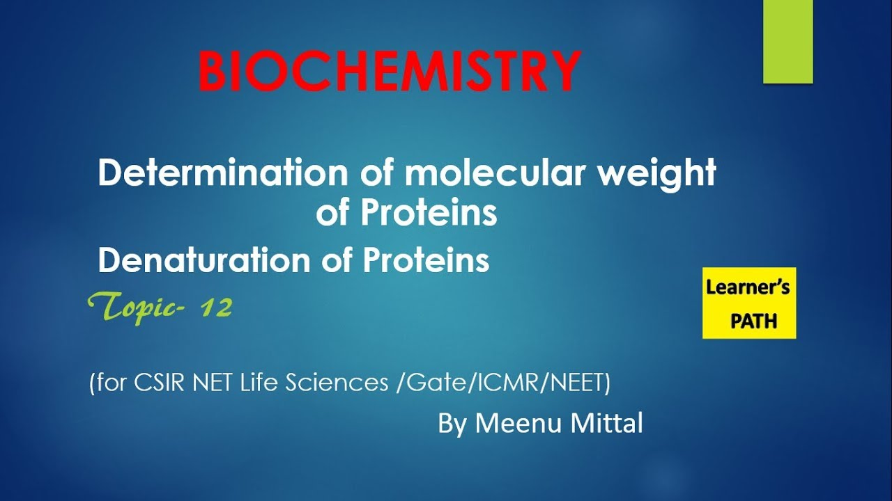 Denaturation of Proteins & Determination of molecular weight