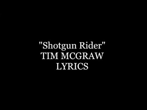 Shotgun Rider Tim McGraw Lyrics